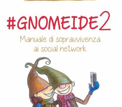 #Gnomeide2: tornano in libreria i folletti del web