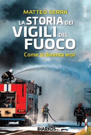 la storia dei vigli del fuoco